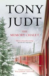 Tony Judt: The Memory Chalet