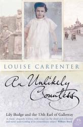 Louise Carpenter: An Unlikely Countess: Lily Budge and the 13th Earl of Galloway