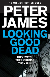 Peter James: Looking Good Dead (Roy Grace series Book 2)