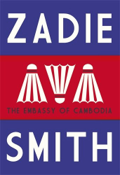 Zadie Smith: The Embassy of Cambodia