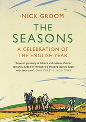 Nick Groom: The Seasons: A Celebration of the English Year