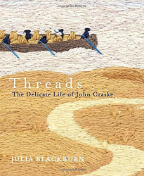 Julia Blackburn: Threads: The Delicate Life of John Craske