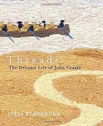 Julia Blackburn: Threads: The Delicate Life of John Craske