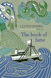 Lloyd Jones: The Book of Fame