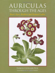 Patricia Cleveland-Peck: Auriculas Through the Ages: Bear's Ears, Ricklers and Painted Ladies