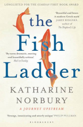 Katharine Norbury: The Fish Ladder: A Journey Upstream (Wainwright 2016)