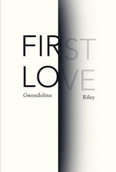 Gwendoline Riley: First Love