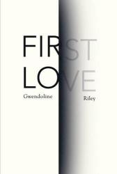 Gwendoline Riley: First Love