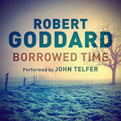 Robert Goddard: Borrowed Time (audiobook)