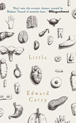 Edward Carey: Little
