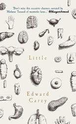 Edward Carey: Little