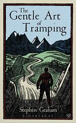 Stephen Graham: The Gentle Art of Tramping
