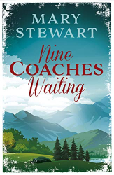 Mary Stewart: Nine Coaches Waiting