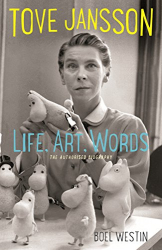 Boel Westin: Tove Jansson Life, Art, Words: The Authorised Biography
