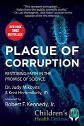Mikovits, Judy: Plague of Corruption: Restoring Faith in the Promise of Science (Children's Health Defense)