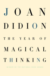 Joan Didion: The Year of Magical Thinking