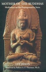 Lex  Hixon: Mother of the Buddhas