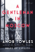Amor Towles: A Gentleman in Moscow: A Novel