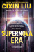 Cixin Liu: Supernova Era