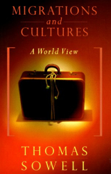 Thomas Sowell: Migrations and Cultures: A World View