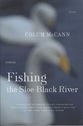 Colum McCann: Fishing the Sloe-Black River