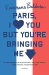Rosecrans Baldwin: Paris, I Love You but You're Bringing Me Down