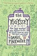 Daniel Pinkwater: The Yggyssey: How Iggy Wondered What Happened to All the Ghosts, Found Out Where They Went, and Went There