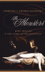 Dorothy & Thomas Hoobler: The Monsters: Mary Shelley and the Curse of Frankenstein