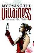 Jeannine, Hall Gailey: Becoming the Villainess