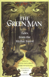 : The Green Man: Tales from the Mythic Forest