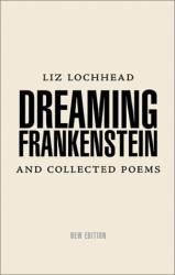 Liz Lochhead: Dreaming Frankenstein