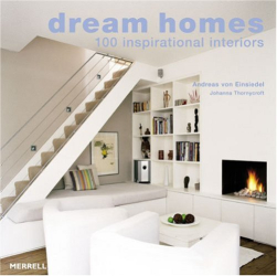 Andreas von Einsiedel: Dream Homes: 100 Inspirational Interiors