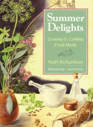 Noel Richardson: Summer Delights: Cooking with Fresh Herbs