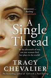 Chevalier, Tracy: A Single Thread