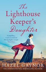 Gaynor, Hazel: The Lighthouse Keeper's Daughter