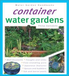 Philip Swindells: Container Water Gardens (Water Garden Handbooks)