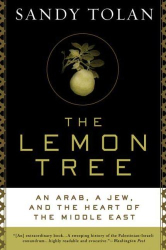 Sandy Tolan: The Lemon Tree: An Arab, a Jew, and the Heart of the Middle East
