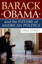Paul Street: Barack Obama And The Future Of American Politics