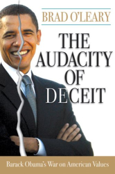 Brad O'Leary: The Audacity of Deceit: Barack Obama's War on American Values