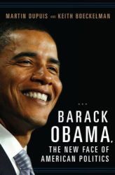 Martin Dupuis: Barack Obama, the New Face of American Politics