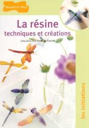 Odile Bailloeul: La résine : Techniques et créations