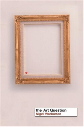 Nigel Warburton: The Art Question