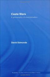 David Edmonds: Caste Wars: The Philosophy of Discrimination