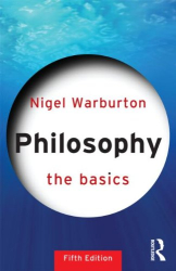 Nigel Warburton: Philosophy: The Basics