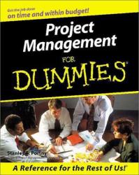 Stanley E. Portny: Project Management for Dummies