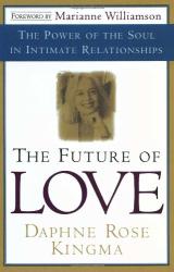 Daphne Rose Kingma: The Future of Love