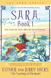 Esther Hicks: Sara, Book 1: Sara Learns The Secret About The Law Of Attraction