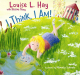 Louise Hay: I Think, I Am!: Teaching Kids the Power of Affirmations