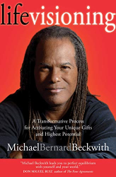 Michael Beckwith: Life Visioning: A Transformative Process for Activating Your Unique Gifts and  Highest Potential