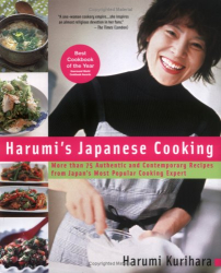 Harumi Kurihara: Harumi's Japanese Cooking: More than 75 Authentic and Contemporary Recipes from Japan's Most PopularCooking Expert